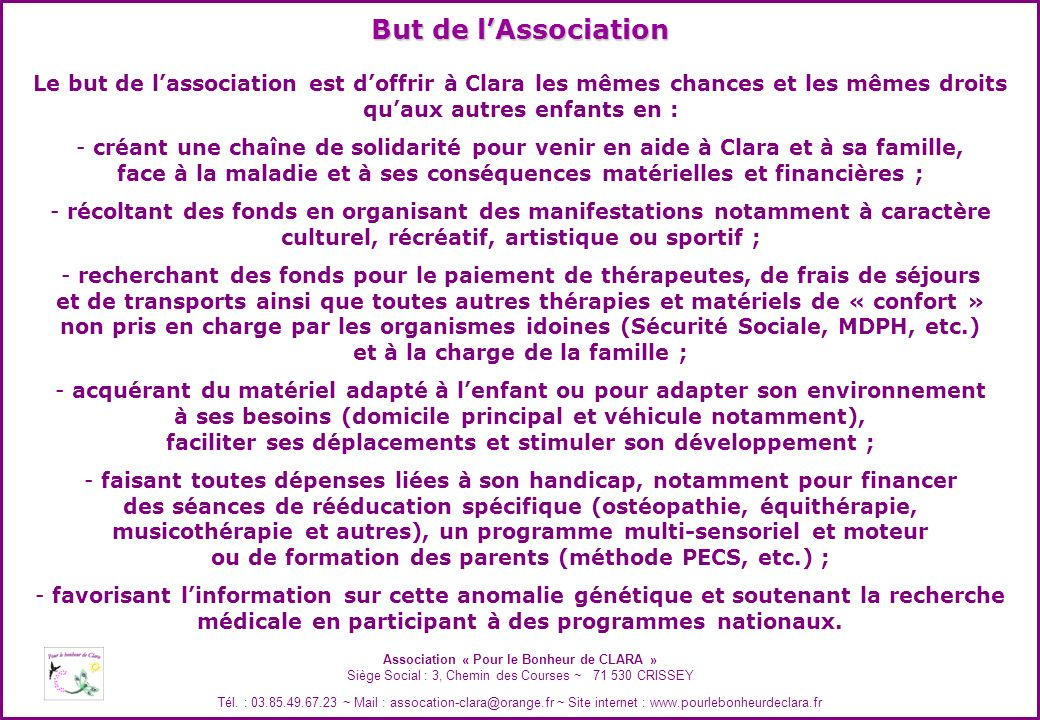 Association « Pour le Bonheur de CLARA » Siège Social : 3, Chemin des Courses ~ 71 530 CRISSEY Tél. : 03.85.49.67.23 ~ Mail : assocation-clara@orange.