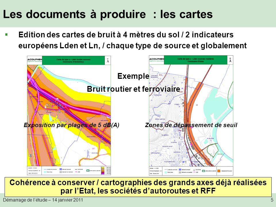 Démarrage de létude – 14 janvier 20115 Les documents à produire : les cartes Edition des cartes de bruit à 4 mètres du sol / 2 indicateurs européens L