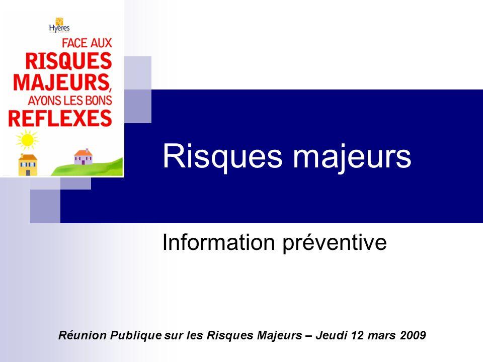 Risques majeurs Information préventive Réunion Publique sur les Risques Majeurs – Jeudi 12 mars 2009