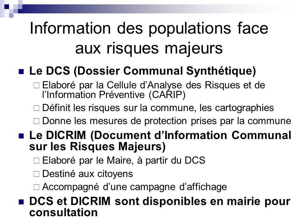 Information des populations face aux risques majeurs Le DCS (Dossier Communal Synthétique) Elaboré par la Cellule dAnalyse des Risques et de lInformat