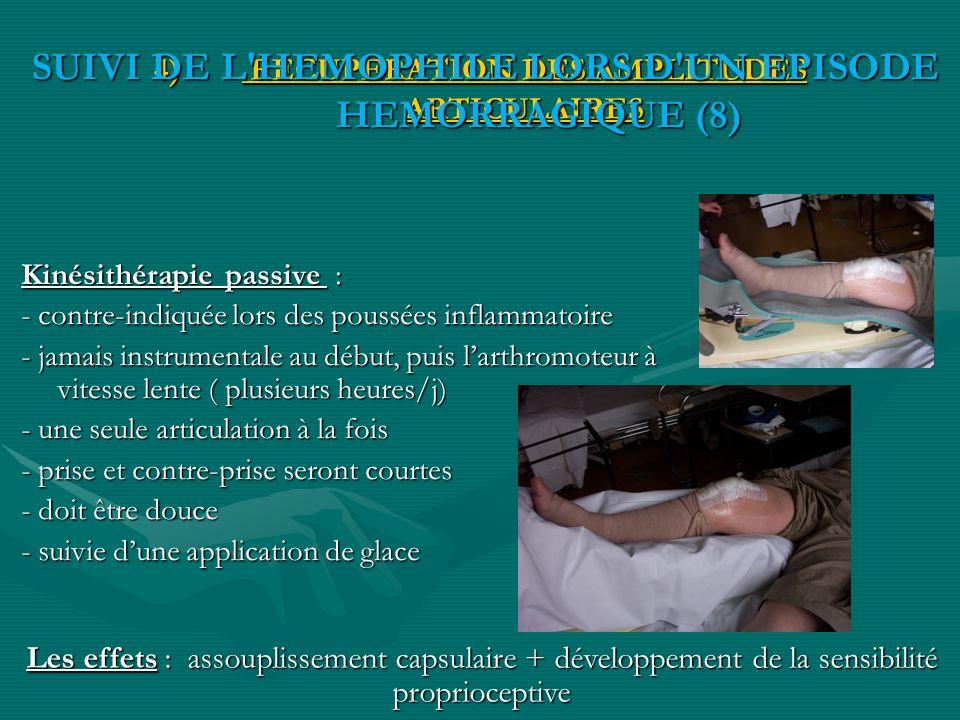4) RECUPERATION DES AMPLITUDES ARTICULAIRES Kinésithérapie passive : - contre-indiquée lors des poussées inflammatoire - jamais instrumentale au début