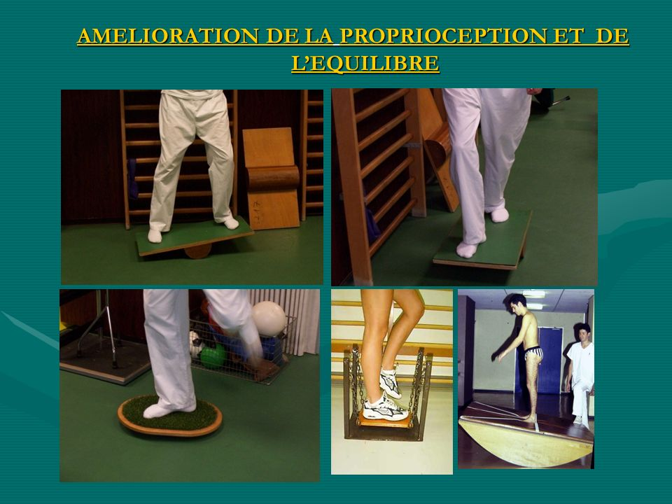 AMELIORATION DE LA PROPRIOCEPTION ET DE LEQUILIBRE