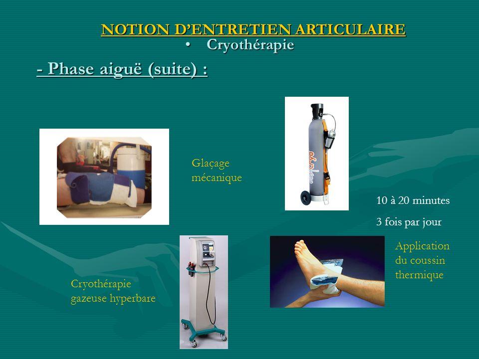 Cryothérapie Cryothérapie Glaçage mécanique Cryothérapie gazeuse hyperbare Application du coussin thermique 10 à 20 minutes 3 fois par jour - Phase ai