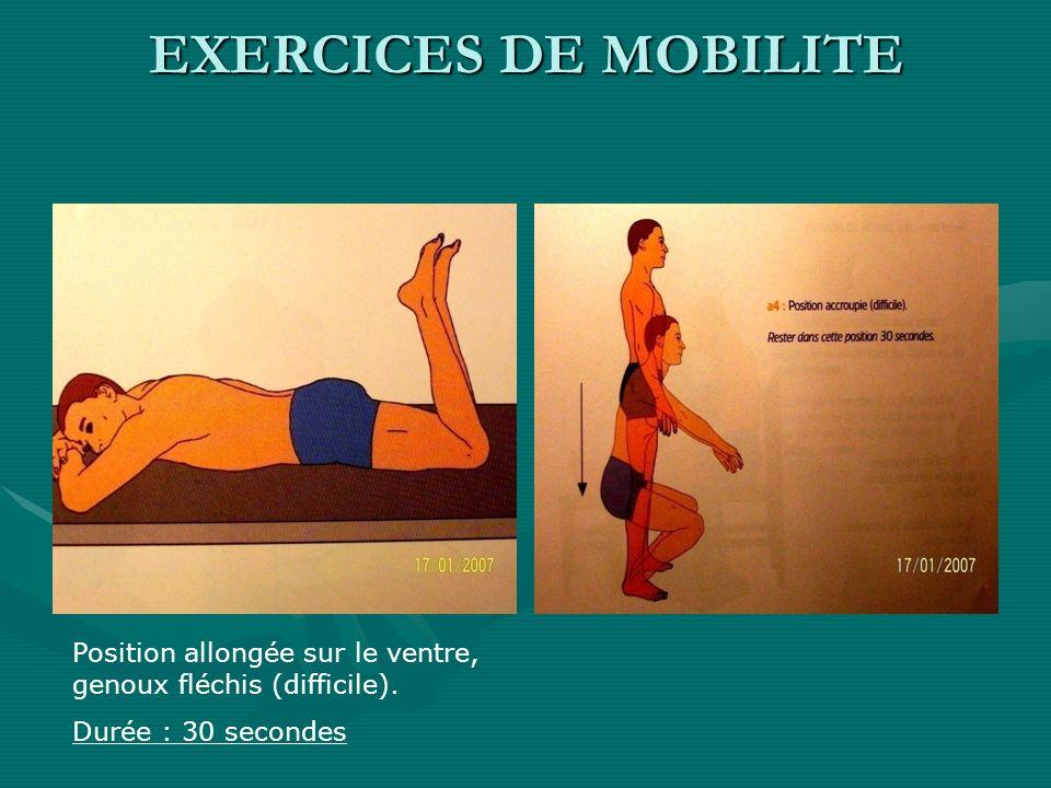 Position allongée sur le ventre, genoux fléchis (difficile). Durée : 30 secondes EXERCICES DE MOBILITE