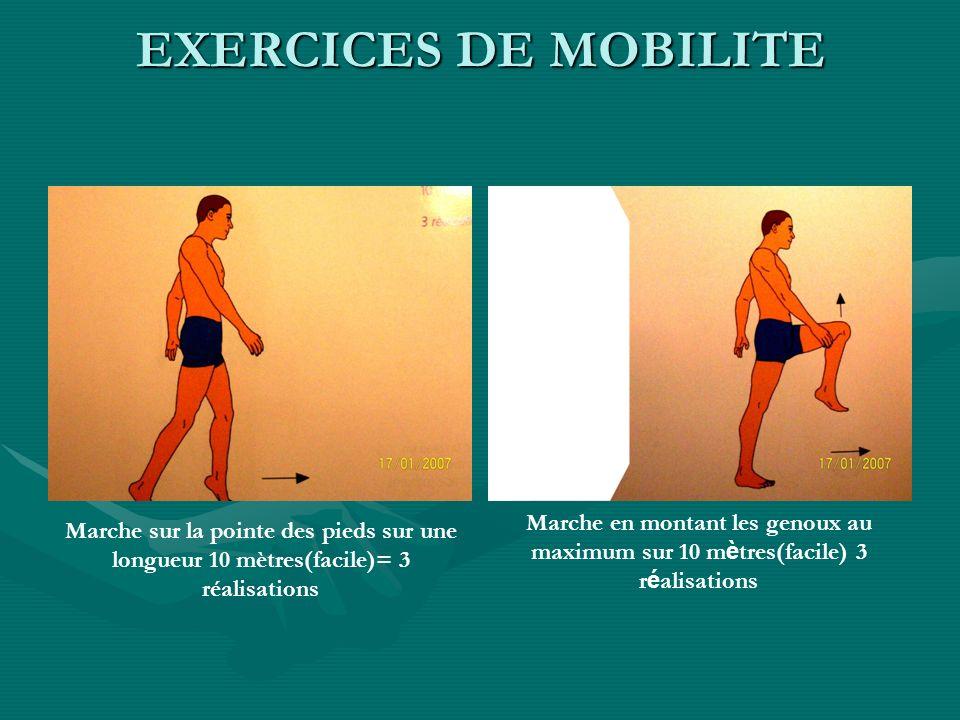 Marche sur la pointe des pieds sur une longueur 10 mètres(facile)= 3 réalisations Marche en montant les genoux au maximum sur 10 m è tres(facile) 3 r