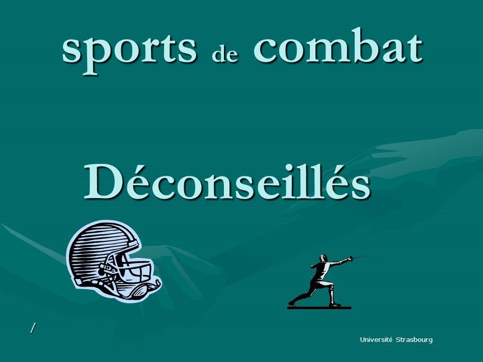 sports de combat Universit é Strasbourg / Déconseillés