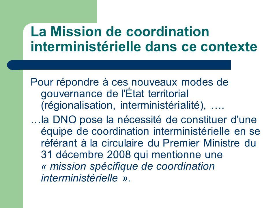 La Mission de coordination interministérielle dans ce contexte Pour répondre à ces nouveaux modes de gouvernance de l'État territorial (régionalisatio