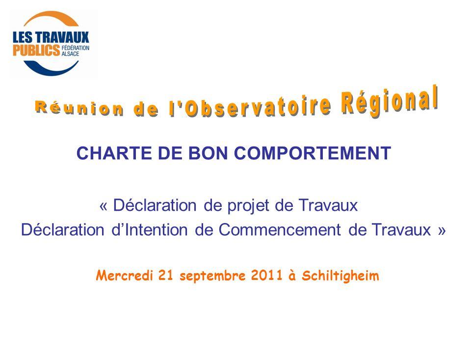 CHARTE DE BON COMPORTEMENT « Déclaration de projet de Travaux Déclaration dIntention de Commencement de Travaux » Mercredi 21 septembre 2011 à Schilti