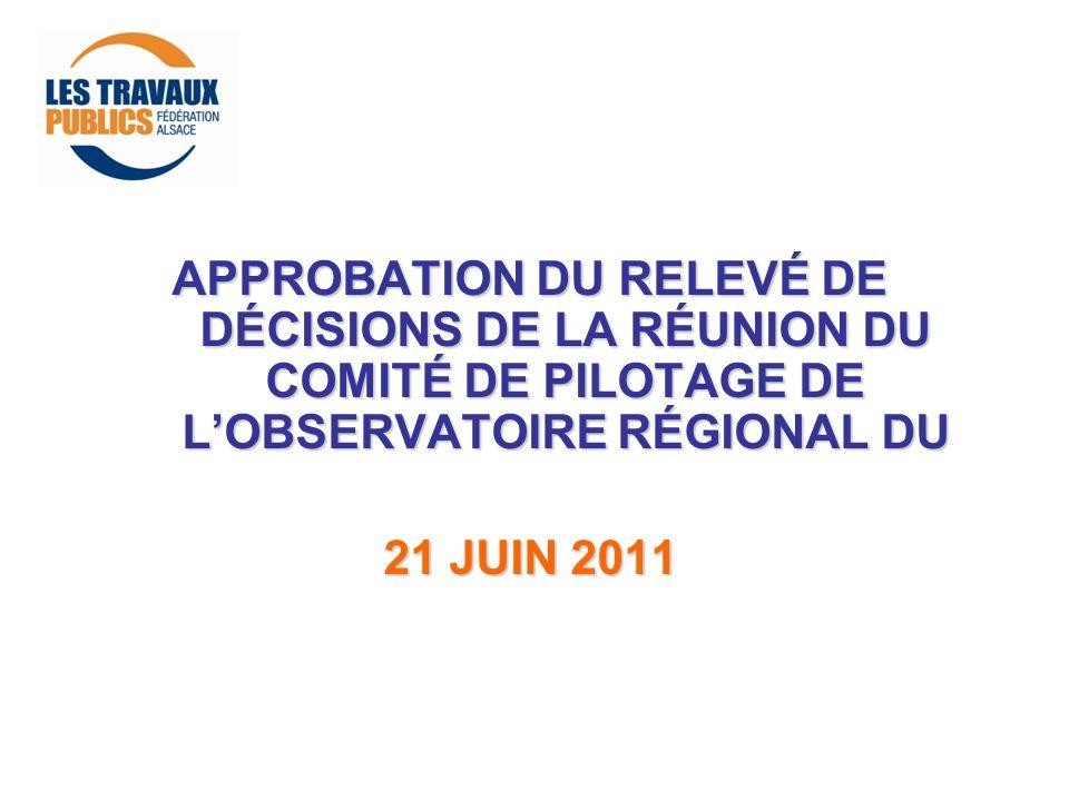 APPROBATION DU RELEVÉ DE DÉCISIONS DE LA RÉUNION DU COMITÉ DE PILOTAGE DE LOBSERVATOIRE RÉGIONAL DU 21 JUIN 2011