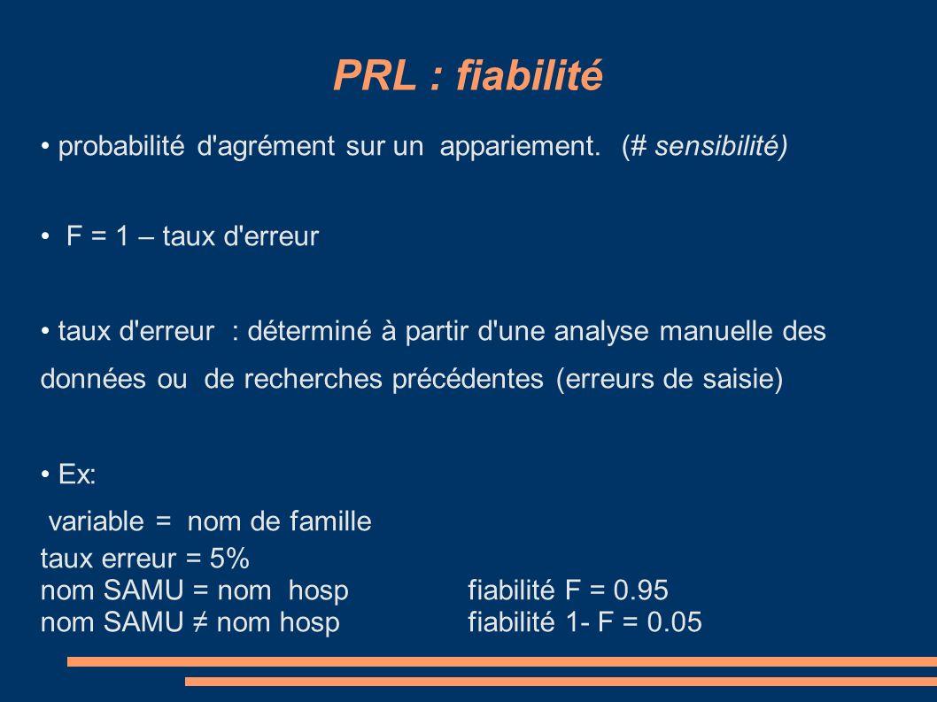 PRL : fiabilité probabilité d agrément sur un appariement.
