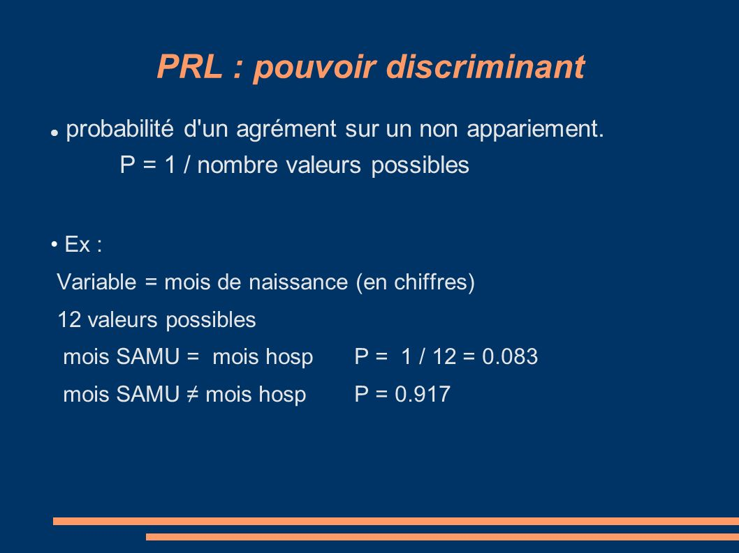 PRL : pouvoir discriminant probabilité d un agrément sur un non appariement.