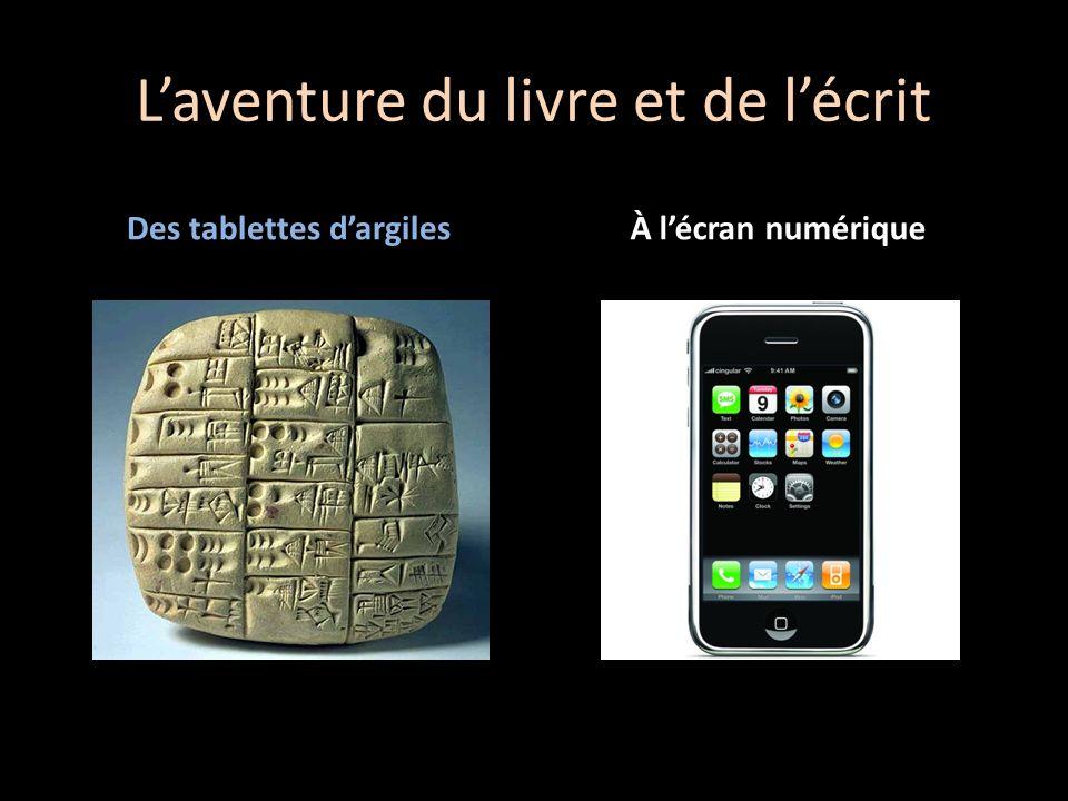 Laventure du livre et de lécrit Des tablettes dargilesÀ lécran numérique