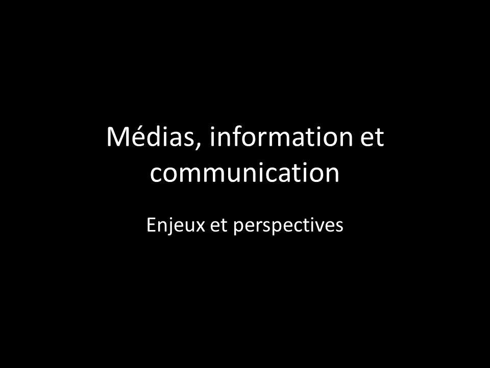 Médias, information et communication Enjeux et perspectives