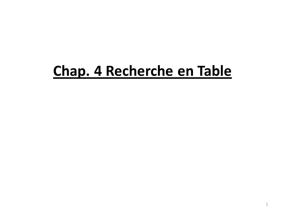 Chap. 4 Recherche en Table 1