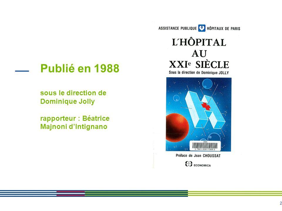 2 Publié en 1988 sous le direction de Dominique Jolly rapporteur : Béatrice Majnoni dIntignano