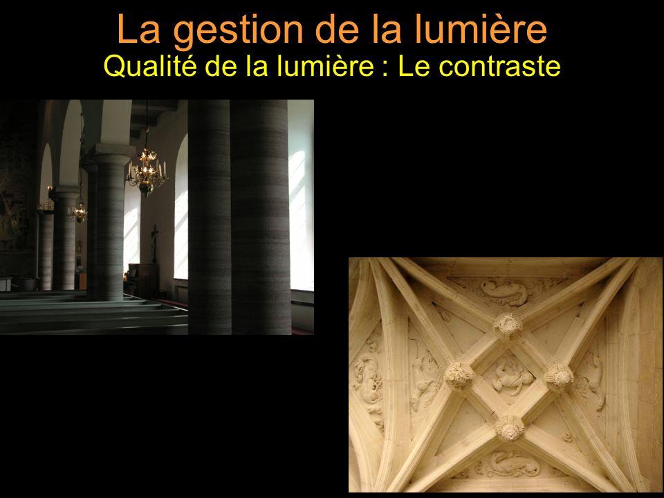 La gestion de la lumière Qualité de la lumière : Le contraste