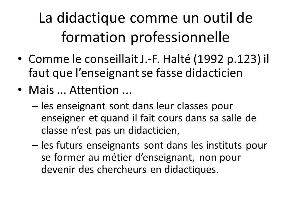 La didactique comme un outil de formation professionnelle Comme le conseillait J.-F.