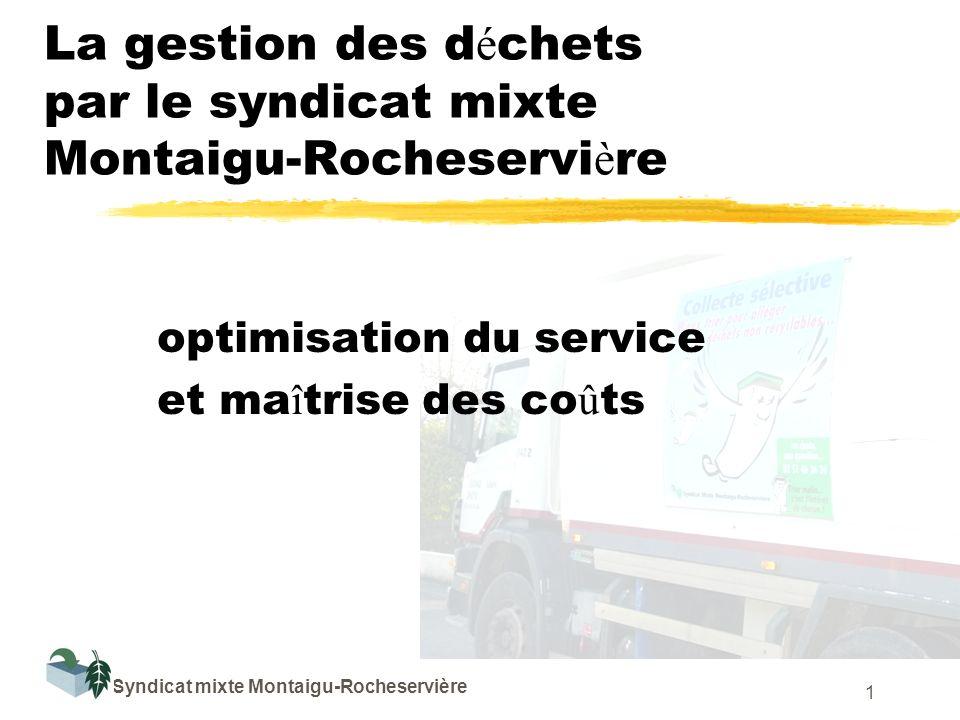 Syndicat mixte Montaigu-Rocheservière 1 La gestion des d é chets par le syndicat mixte Montaigu-Rocheservi è re optimisation du service et ma î trise