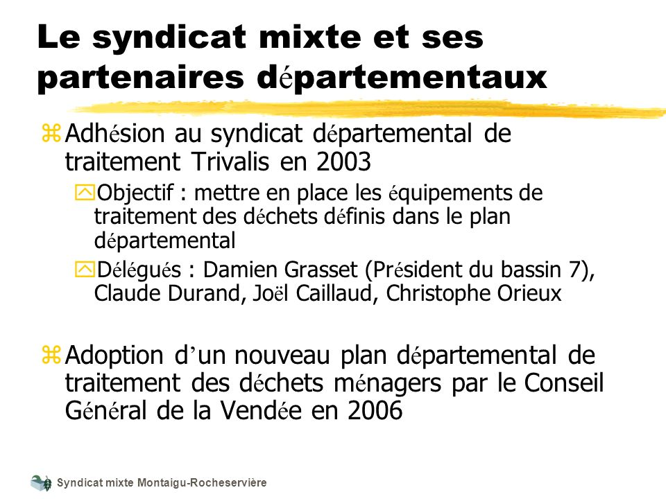 Syndicat mixte Montaigu-Rocheservière Le syndicat mixte et ses partenaires d é partementaux z Adh é sion au syndicat d é partemental de traitement Tri