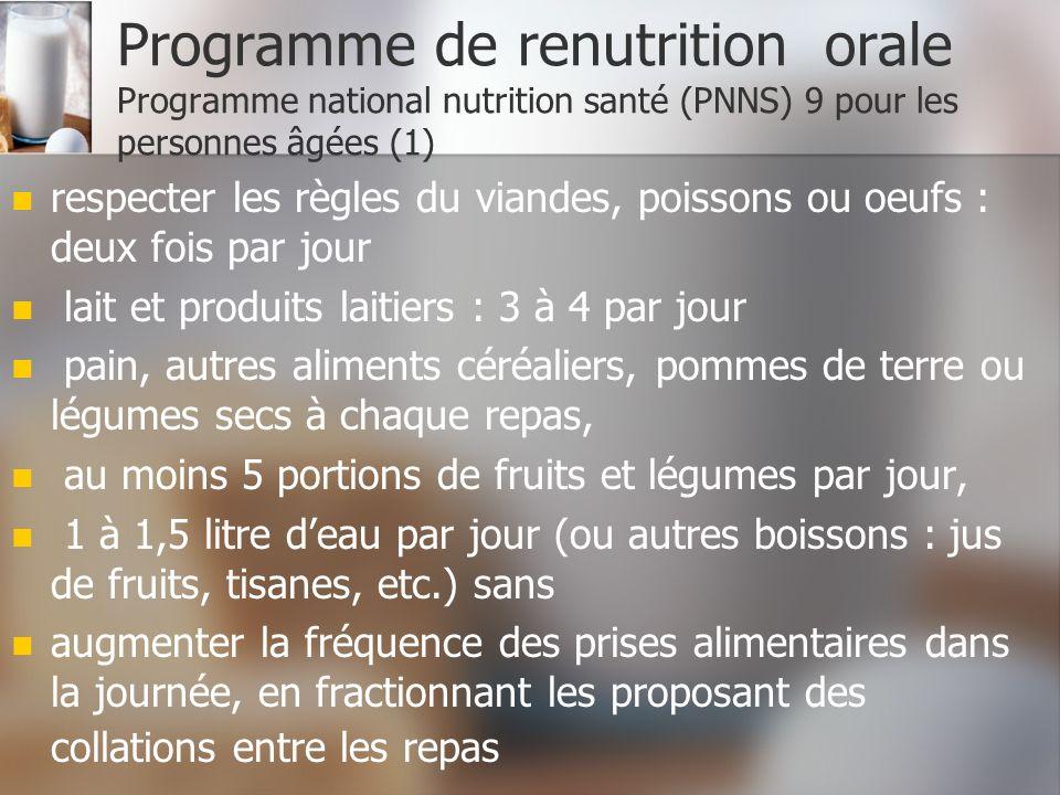Programme de renutrition orale Programme national nutrition santé (PNNS) 9 pour les personnes âgées (1) respecter les règles du viandes, poissons ou o