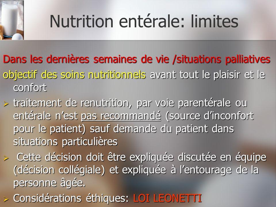 Nutrition entérale: limites Dans les dernières semaines de vie /situations palliatives objectif des soins nutritionnels avant tout le plaisir et le co