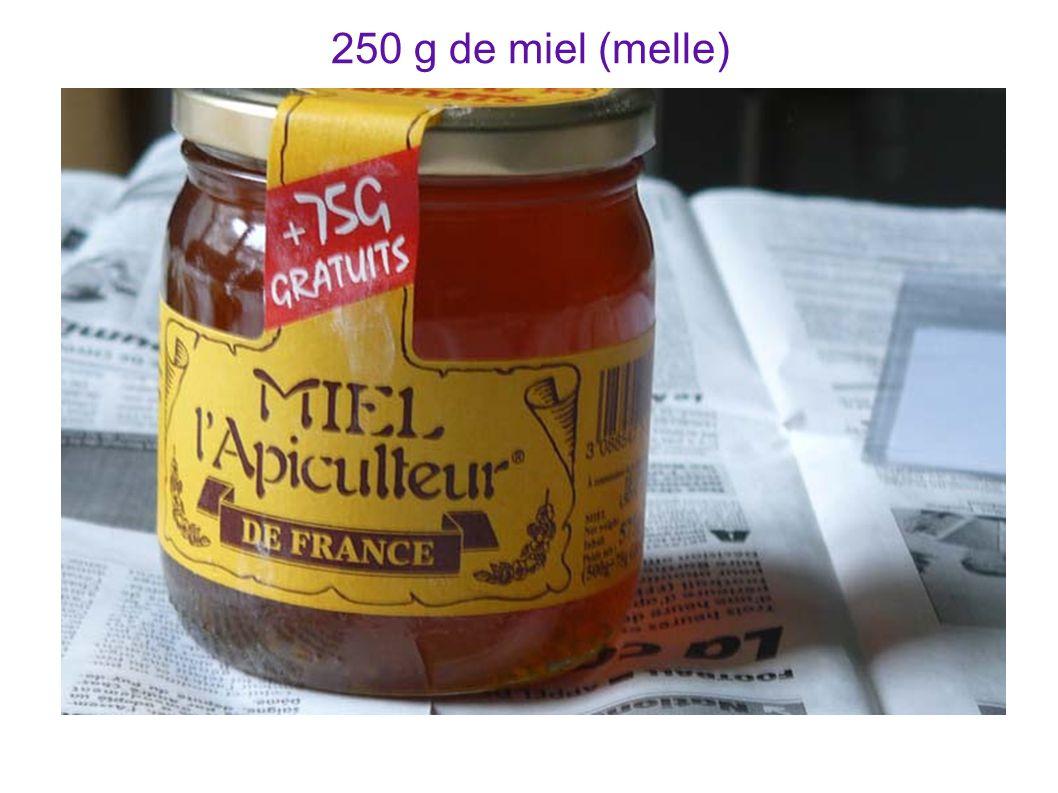 250 g de miel (melle)