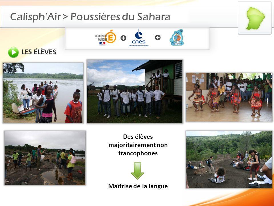 Des élèves majoritairement non francophones Maîtrise de la langue CalisphAir > Poussières du Sahara LES ÉLÈVES