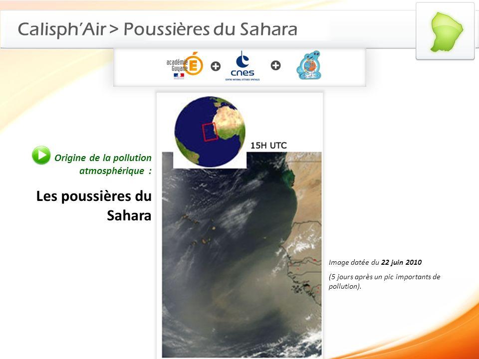 CalisphAir > Poussières du Sahara Origine de la pollution atmosphérique : Les poussières du Sahara Image datée du 22 juin 2010 (5 jours après un pic i