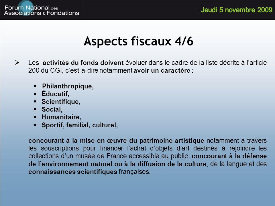 Aspects fiscaux 4/6 Les activités du fonds doivent évoluer dans le cadre de la liste décrite à larticle 200 du CGI, cest-à-dire notamment avoir un car