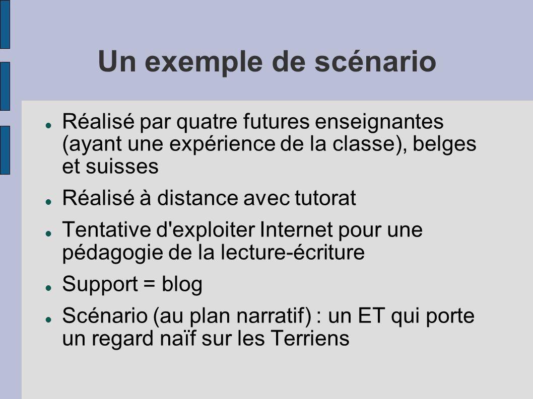 Un exemple de scénario Réalisé par quatre futures enseignantes (ayant une expérience de la classe), belges et suisses Réalisé à distance avec tutorat
