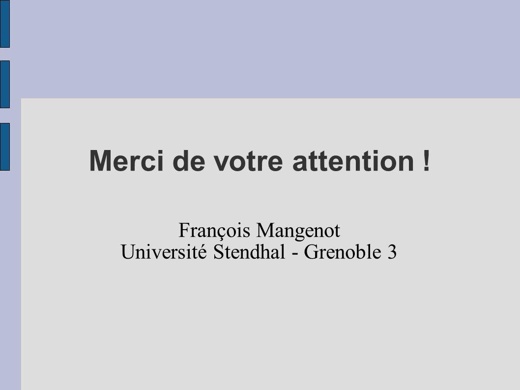 Merci de votre attention ! François Mangenot Université Stendhal - Grenoble 3