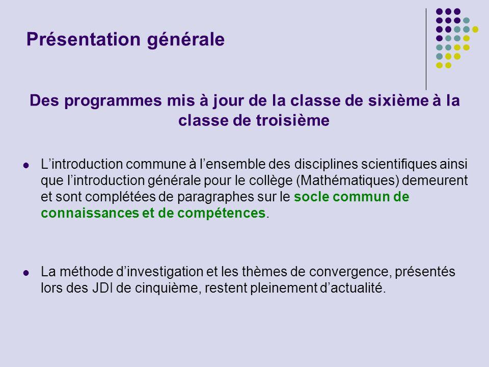 Présentation générale Des programmes mis à jour de la classe de sixième à la classe de troisième Lintroduction commune à lensemble des disciplines sci