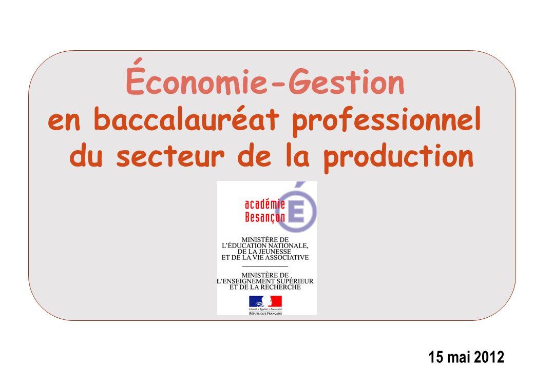 Économie-Gestion en baccalauréat professionnel du secteur de la production 15 mai 2012