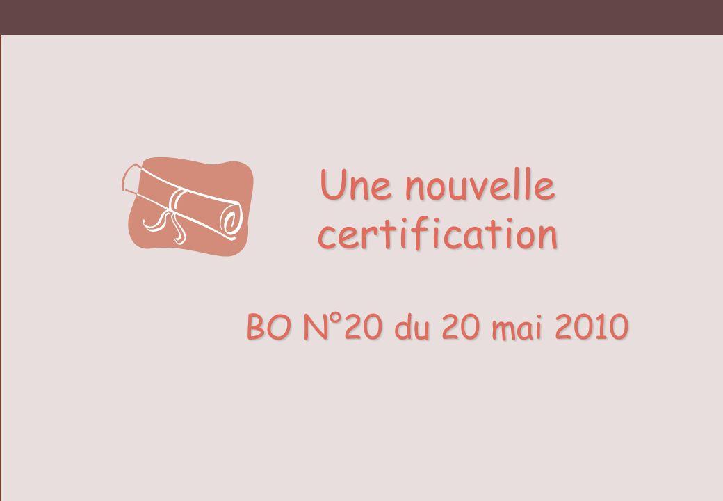 Une nouvelle certification BO N°20 du 20 mai 2010
