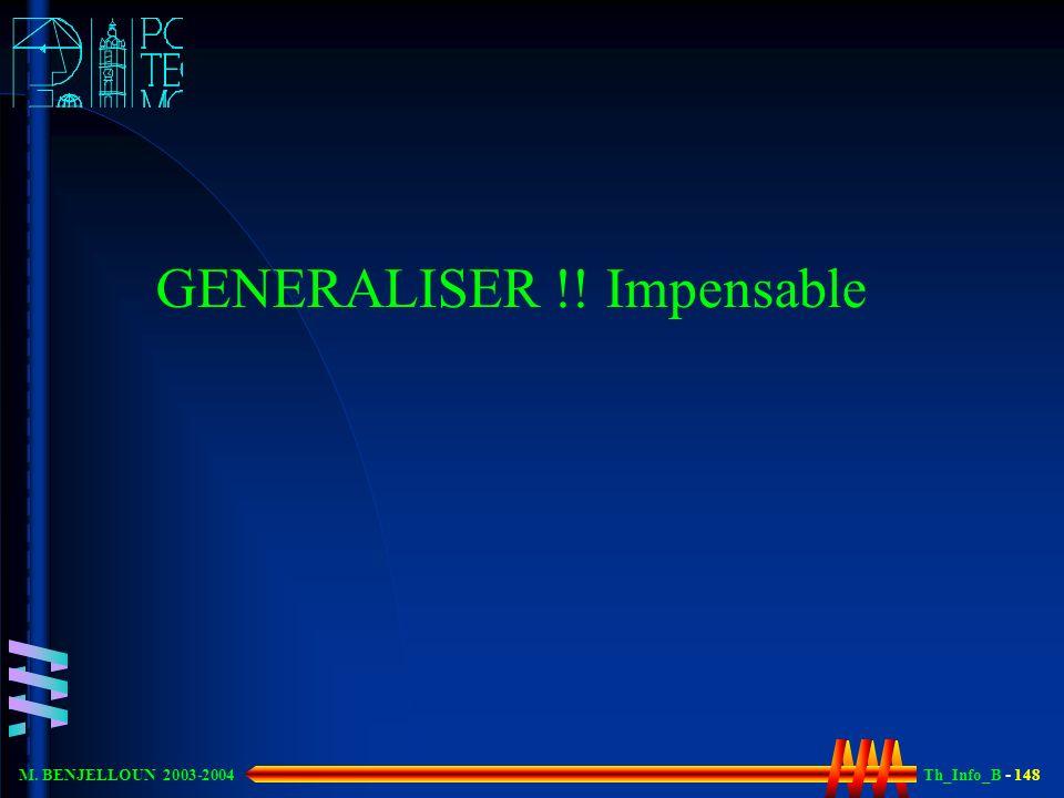 Th_Info_B - 148 M. BENJELLOUN 2003-2004 GENERALISER !! Impensable