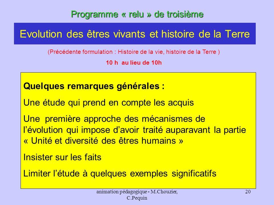 animation pédagogique - M.Chouzier, C.Pequin 20 Evolution des êtres vivants et histoire de la Terre Programme « relu » de troisième Quelques remarques
