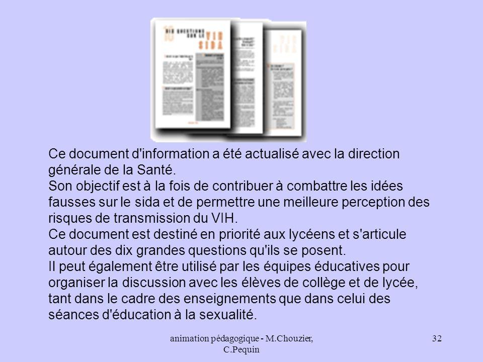 animation pédagogique - M.Chouzier, C.Pequin 32 Ce document d'information a été actualisé avec la direction générale de la Santé. Son objectif est à l