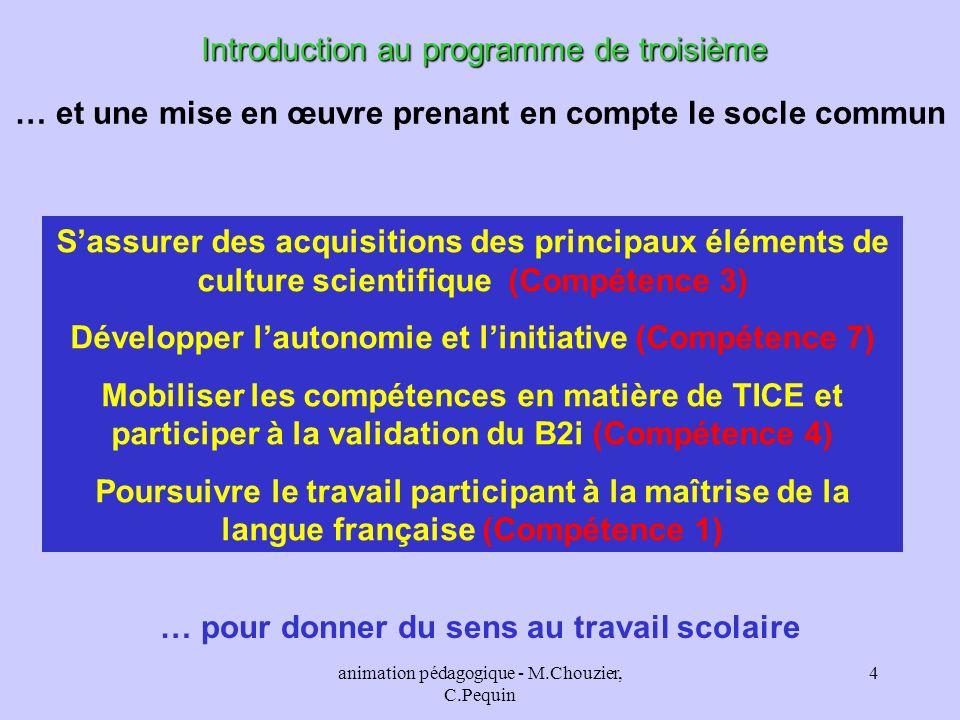 animation pédagogique - M.Chouzier, C.Pequin 4 Introduction au programme de troisième … et une mise en œuvre prenant en compte le socle commun Sassure