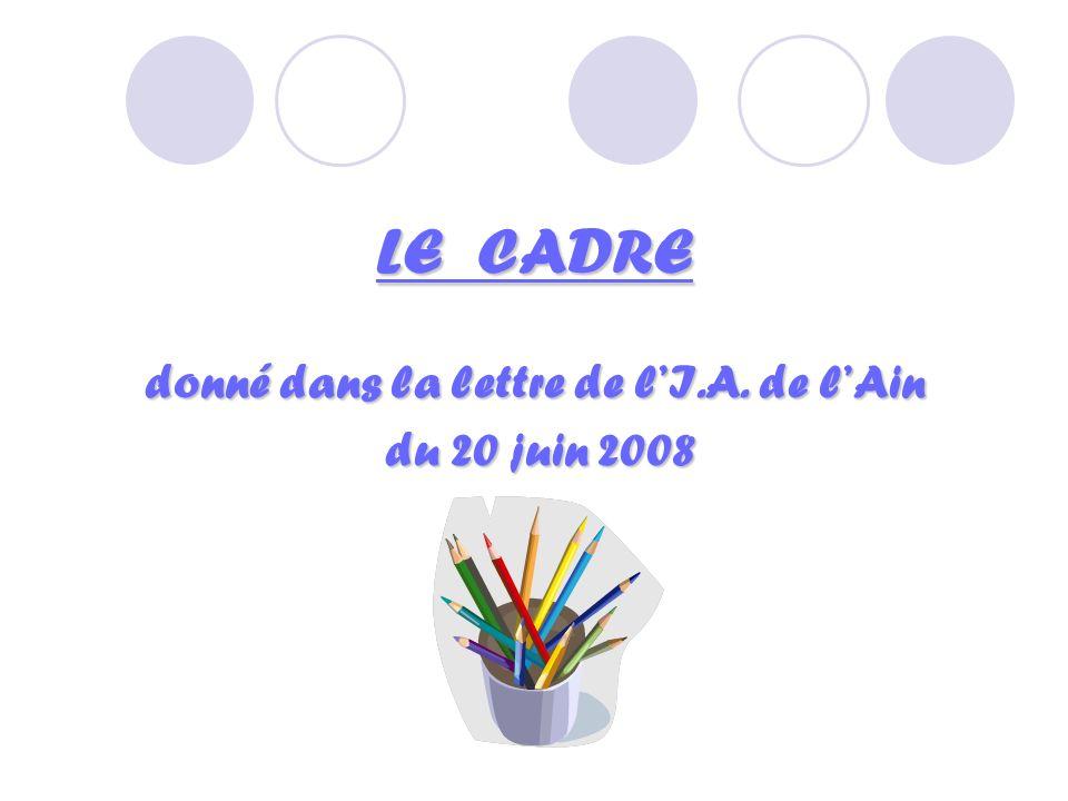 LE CADRE donné dans la lettre de lI.A. de lAin du 20 juin 2008 du 20 juin 2008