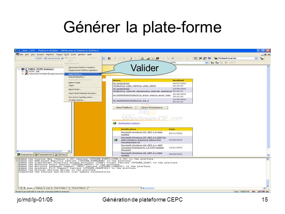 jc/md/lp-01/05Génération de plateforme CEPC15 Générer la plate-forme Valider