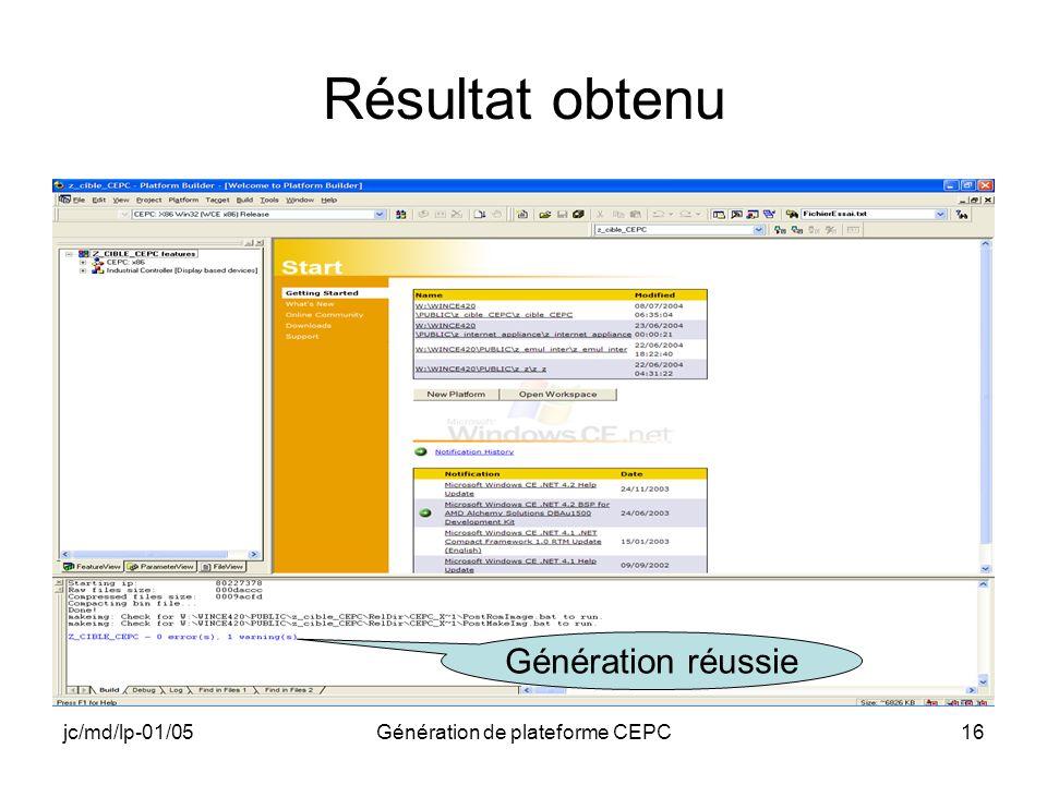 jc/md/lp-01/05Génération de plateforme CEPC16 Résultat obtenu Génération réussie
