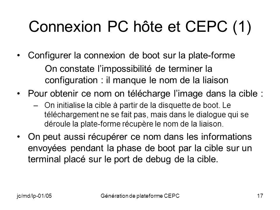 jc/md/lp-01/05Génération de plateforme CEPC17 Connexion PC hôte et CEPC (1) Configurer la connexion de boot sur la plate-forme On constate limpossibil