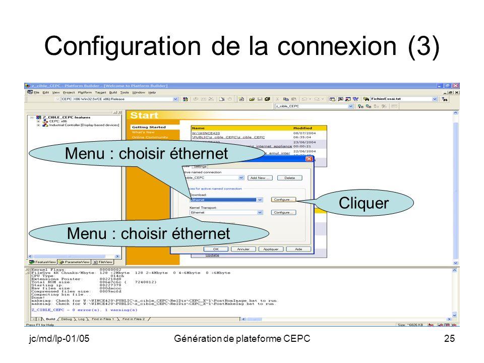 jc/md/lp-01/05Génération de plateforme CEPC25 Configuration de la connexion (3) Menu : choisir éthernet Cliquer