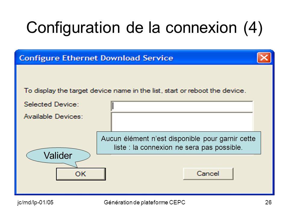 jc/md/lp-01/05Génération de plateforme CEPC26 Configuration de la connexion (4) Aucun élément nest disponible pour garnir cette liste : la connexion n