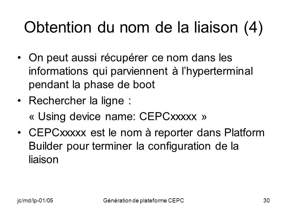 jc/md/lp-01/05Génération de plateforme CEPC30 Obtention du nom de la liaison (4) On peut aussi récupérer ce nom dans les informations qui parviennent