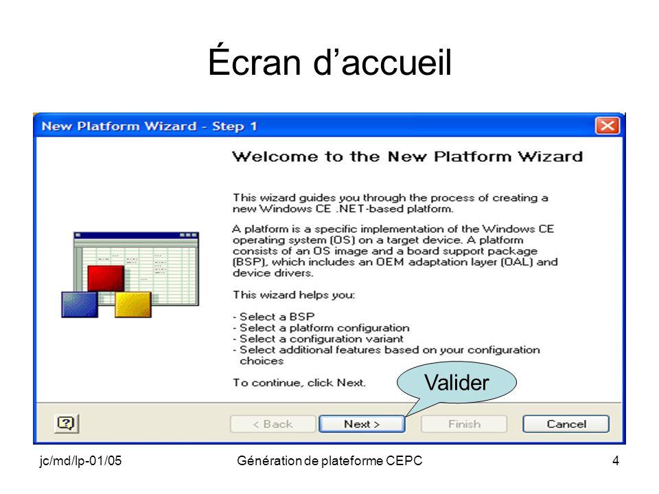 jc/md/lp-01/05Génération de plateforme CEPC4 Écran daccueil Valider