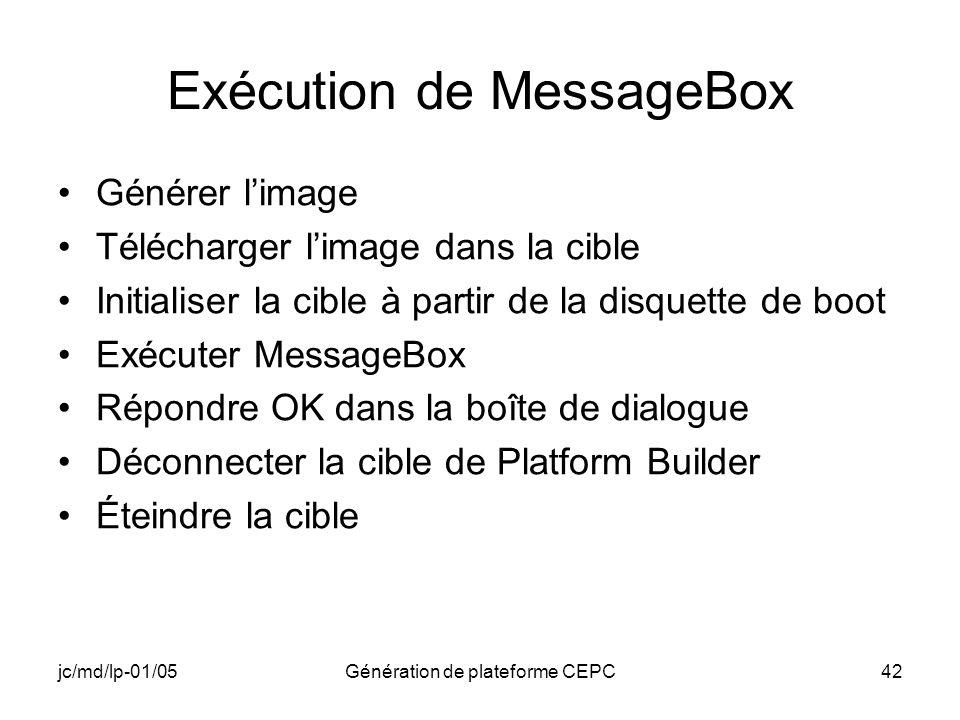 jc/md/lp-01/05Génération de plateforme CEPC42 Exécution de MessageBox Générer limage Télécharger limage dans la cible Initialiser la cible à partir de
