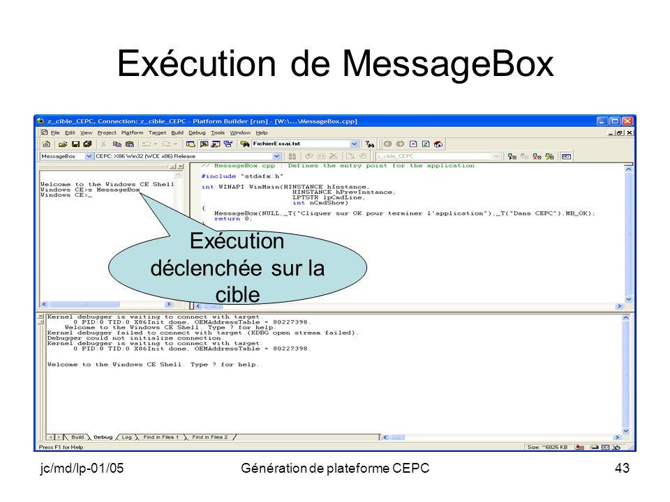 jc/md/lp-01/05Génération de plateforme CEPC43 Exécution de MessageBox Exécution déclenchée sur la cible