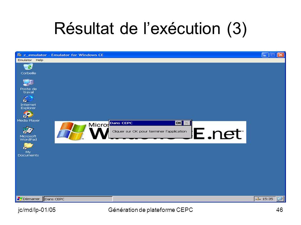 jc/md/lp-01/05Génération de plateforme CEPC46 Résultat de lexécution (3)