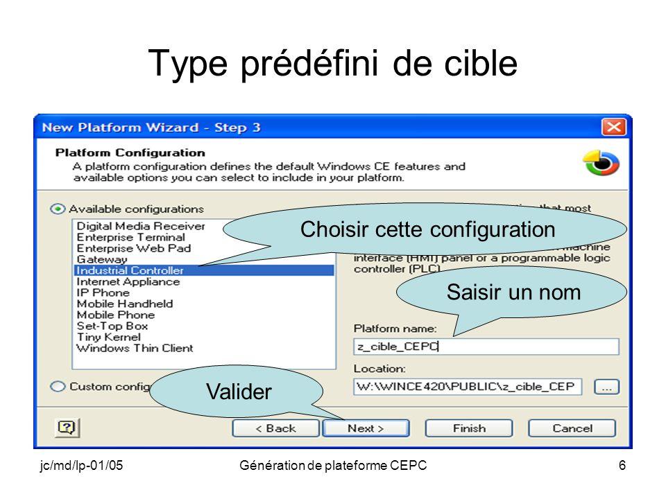 jc/md/lp-01/05Génération de plateforme CEPC6 Type prédéfini de cible Choisir cette configuration Saisir un nom Valider